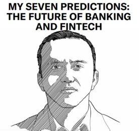 هفت پیشبینی من برای آیندهی بانکداری و فنآوریهای مالی (FinTechs)